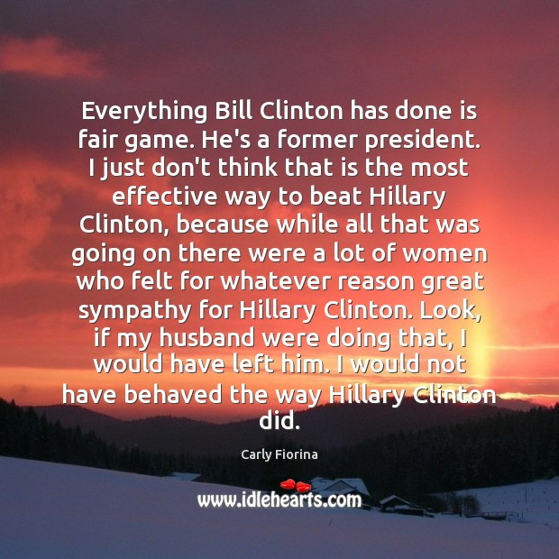 Everything Bill Clinton has done is fair game. He's a former president. Image