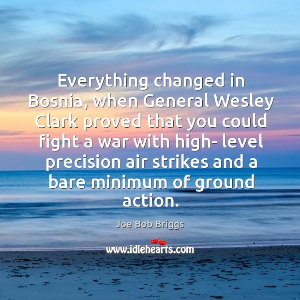 Everything changed in bosnia, when general wesley clark Image