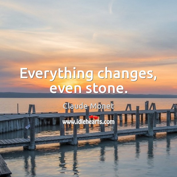 Everything changes, even stone. Image