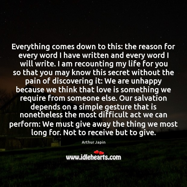 Everything comes down to this: the reason for every word I have Secret Quotes Image