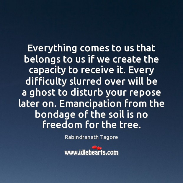 Everything comes to us that belongs to us if we create the Image