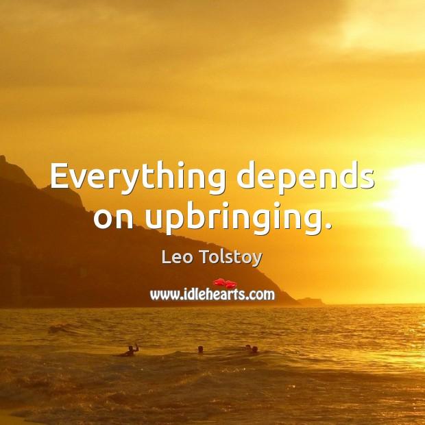 Image, Everything depends on upbringing.