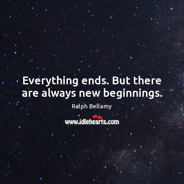 Everything ends. But there are always new beginnings. Image
