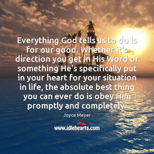 Image, Everything God tells us to do is for our good. Whether it's