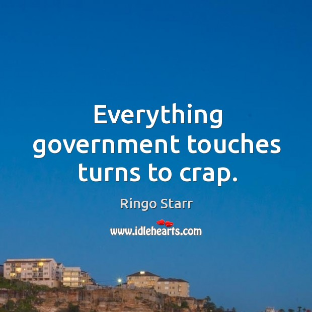 Everything government touches turns to crap. Image