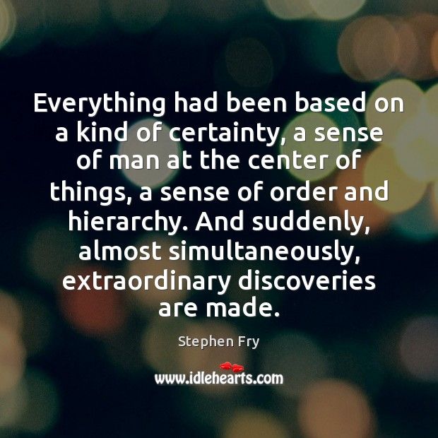 Image, Everything had been based on a kind of certainty, a sense of