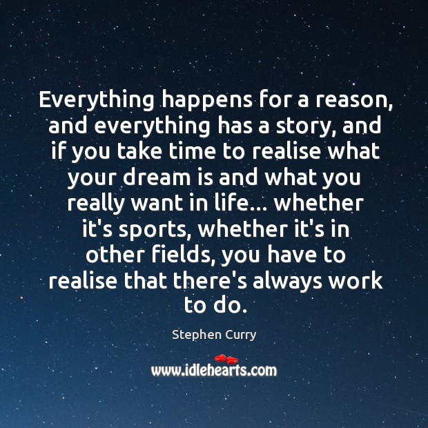 Everything happens for a reason, and everything has a story, and if Image