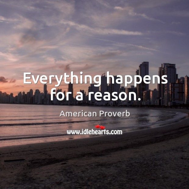 Image, Everything happens for a reason.