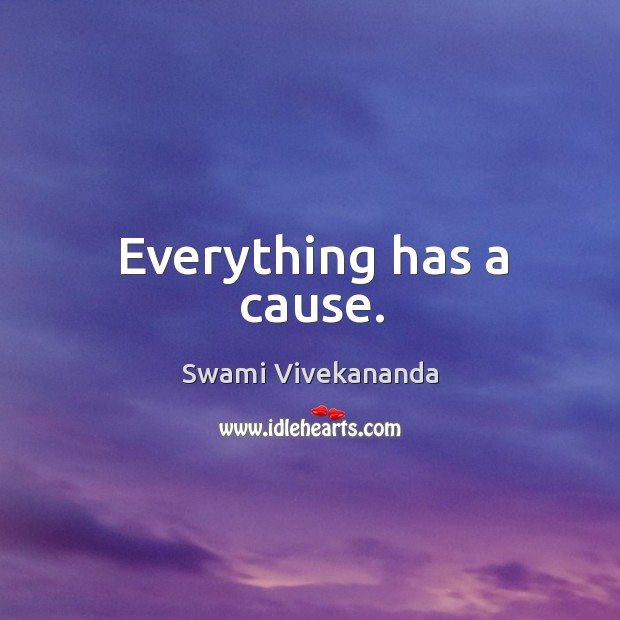 Everything has a cause. Image