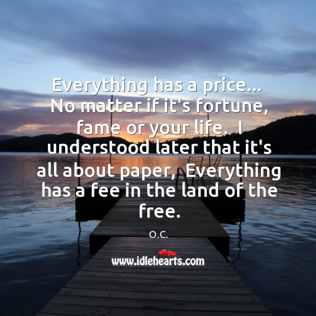 Everything has a price…  No matter if it's fortune, fame or your Image