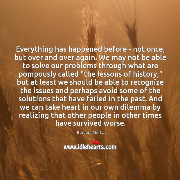 Image, Everything has happened before – not once, but over and over again.