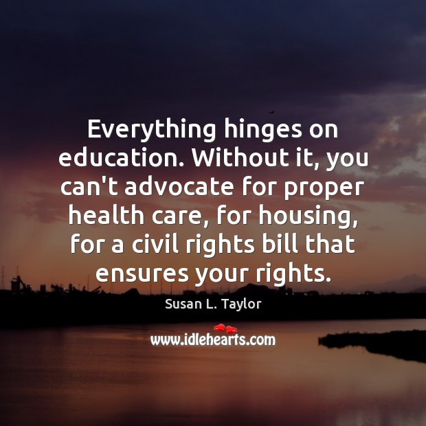 Image, Everything hinges on education. Without it, you can't advocate for proper health