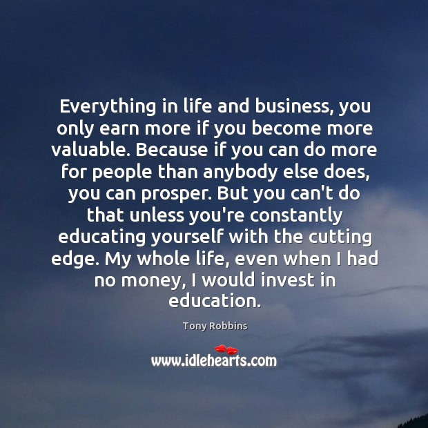 Image, Everything in life and business, you only earn more if you become