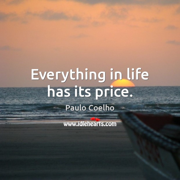 Image, Everything in life has its price.