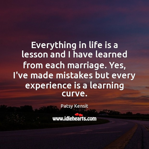Everything in life is a lesson and I have learned from each Image