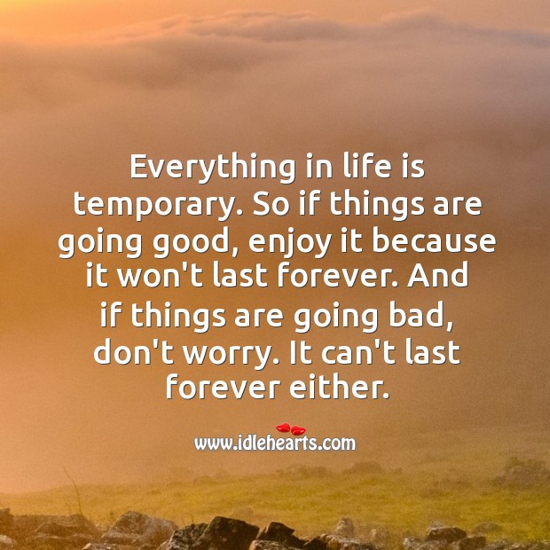 Everything in life is temporary. Motivational Quotes Image