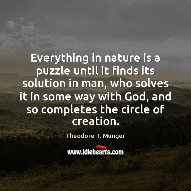Everything in nature is a puzzle until it finds its solution in Image