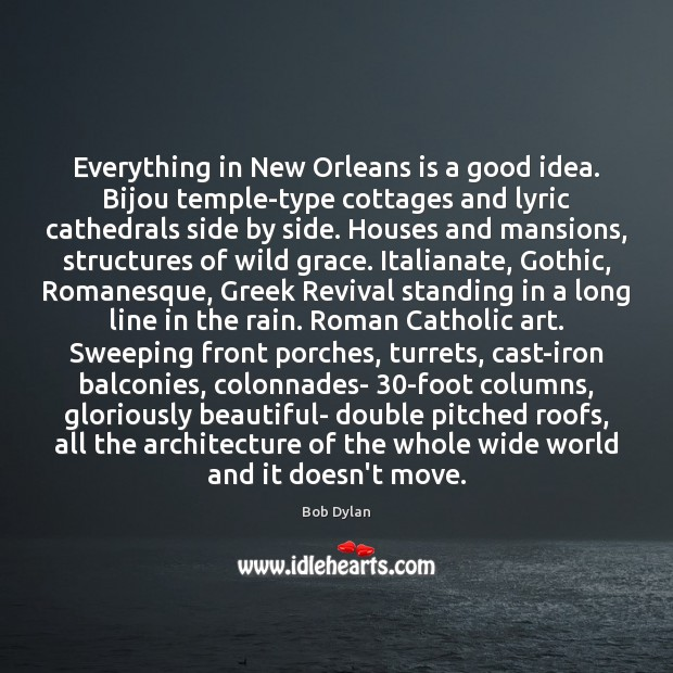 Image, Everything in New Orleans is a good idea. Bijou temple-type cottages and
