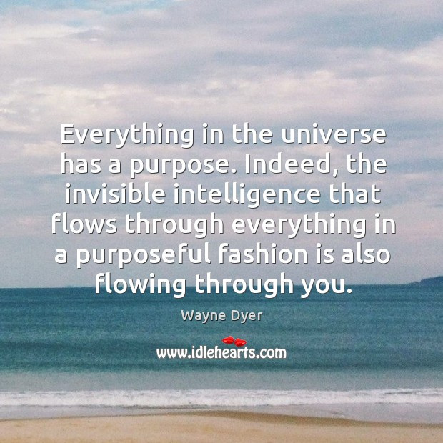 Image, Everything in the universe has a purpose.