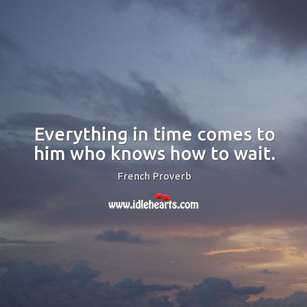 everything comes to him who waits essay