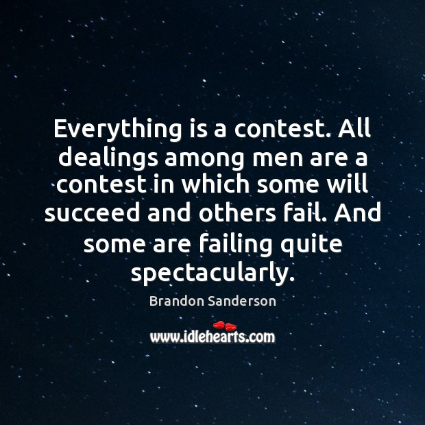 Everything is a contest. All dealings among men are a contest in Image
