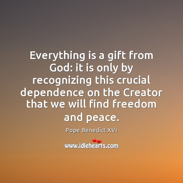 Image, Everything is a gift from God: it is only by recognizing this