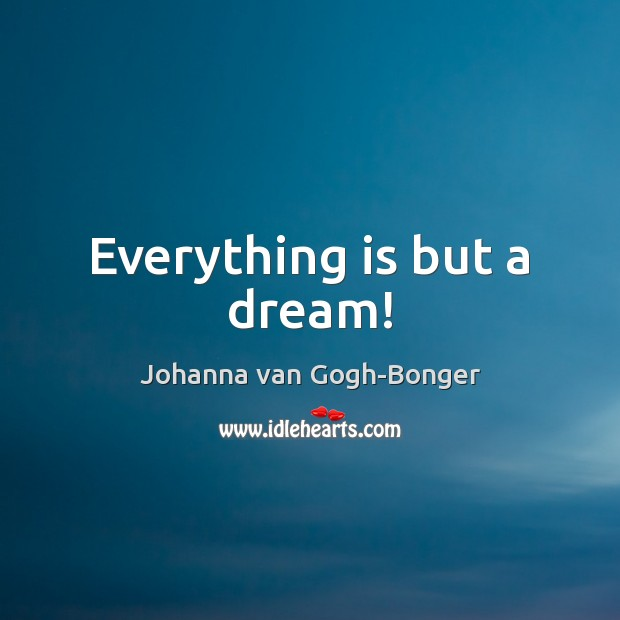 Everything is but a dream! Image