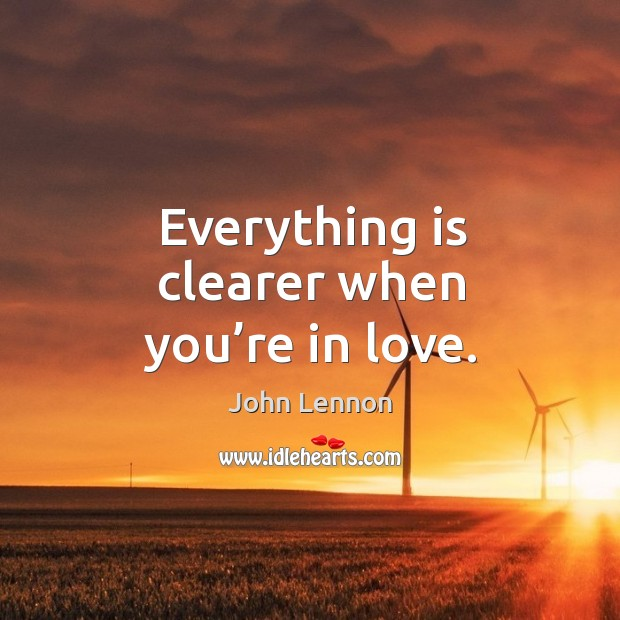 Image, Everything is clearer when you're in love.