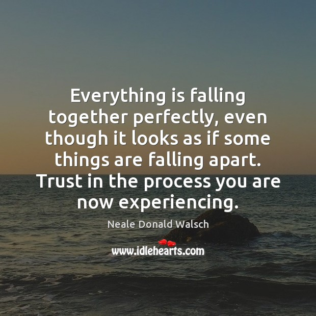 Everything is falling together perfectly, even though it looks as if some Image