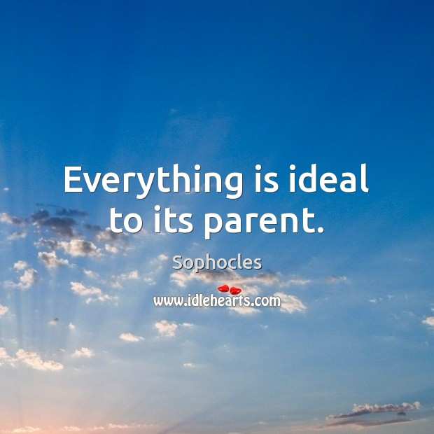 Image, Everything is ideal to its parent.