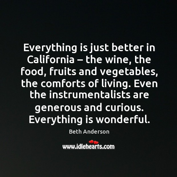 Image, Everything is just better in california – the wine, the food, fruits and vegetables