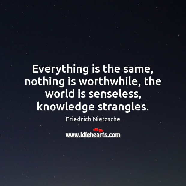 Image, Everything is the same, nothing is worthwhile, the world is senseless, knowledge