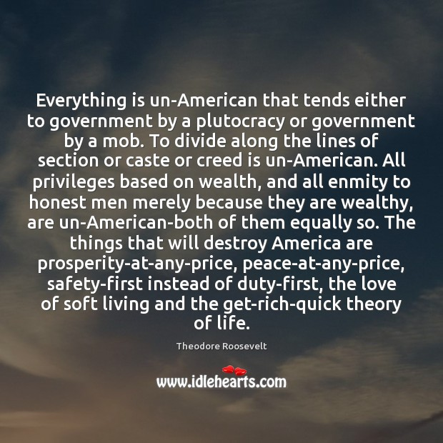Image, Everything is un-American that tends either to government by a plutocracy or