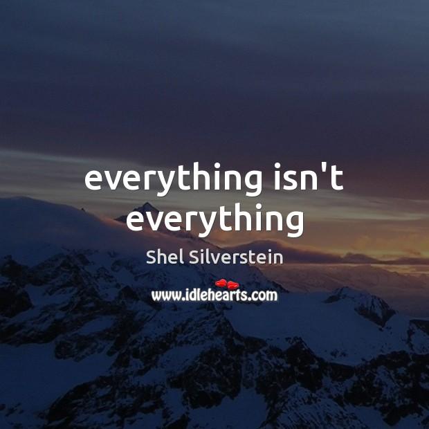 Everything isn't everything Image