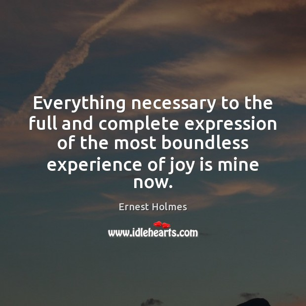 Everything necessary to the full and complete expression of the most boundless Joy Quotes Image