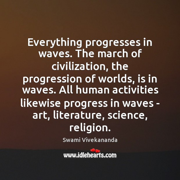 Everything progresses in waves. The march of civilization, the progression of worlds, Image