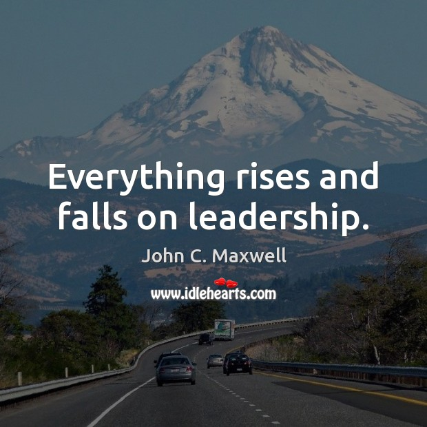 Image, Everything rises and falls on leadership.