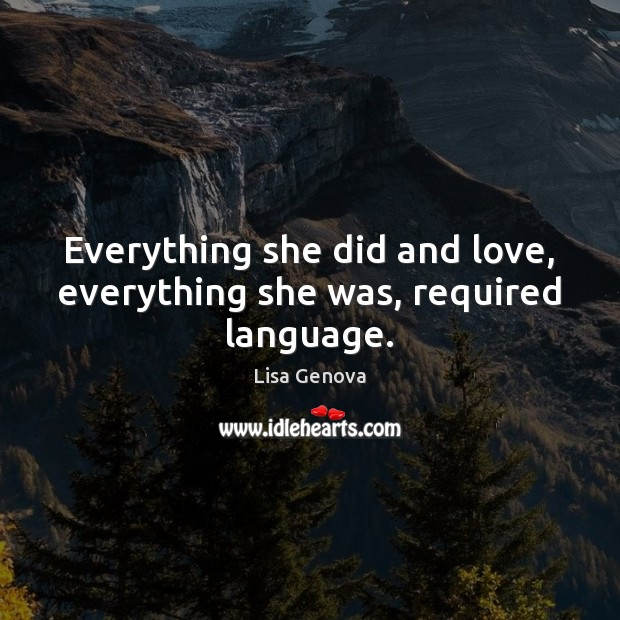 Everything she did and love, everything she was, required language. Image