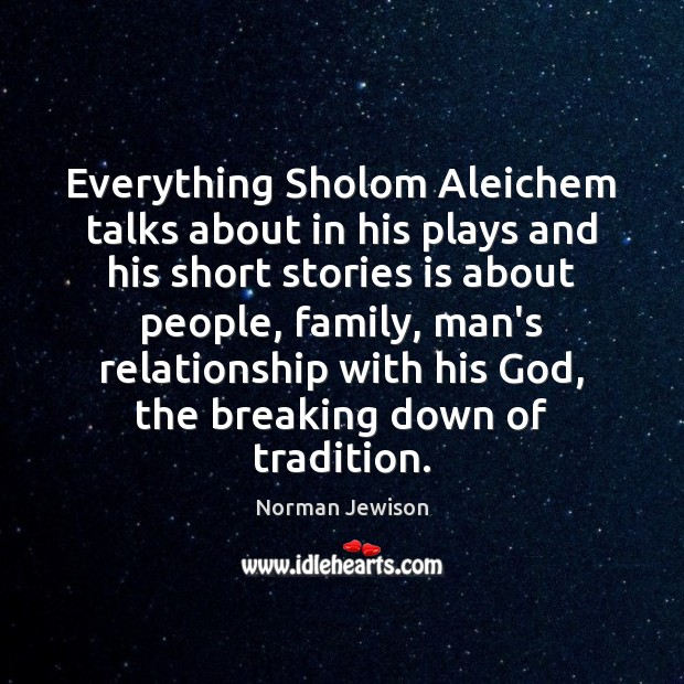 Image, Everything Sholom Aleichem talks about in his plays and his short stories