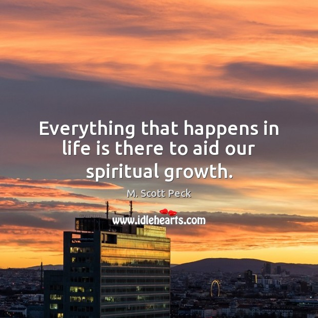 Everything that happens in life is there to aid our spiritual growth. Image