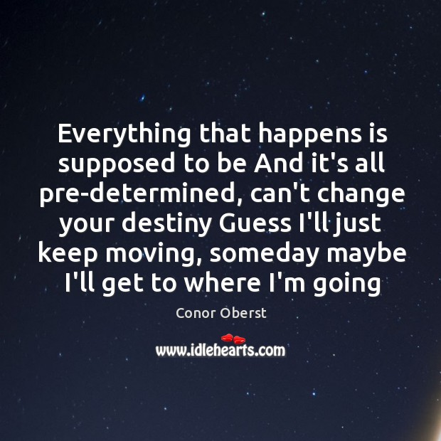 Everything that happens is supposed to be And it's all pre-determined, can't Image