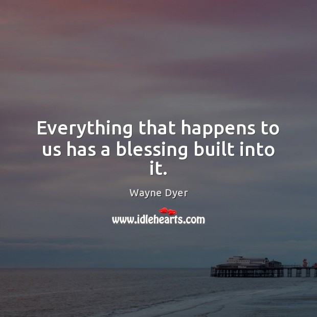 Image, Everything that happens to us has a blessing built into it.