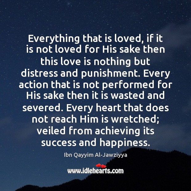 Everything that is loved, if it is not loved for His sake Image