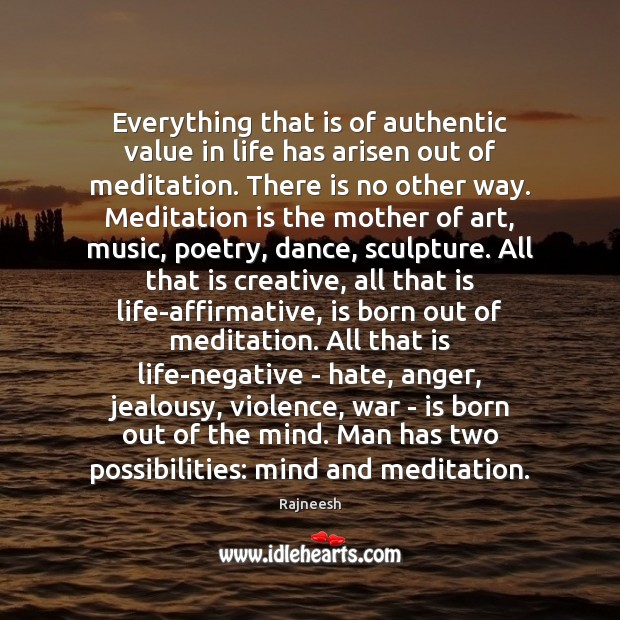 Image, Everything that is of authentic value in life has arisen out of