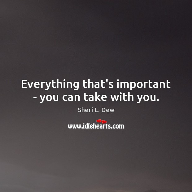 Everything that's important – you can take with you. Image