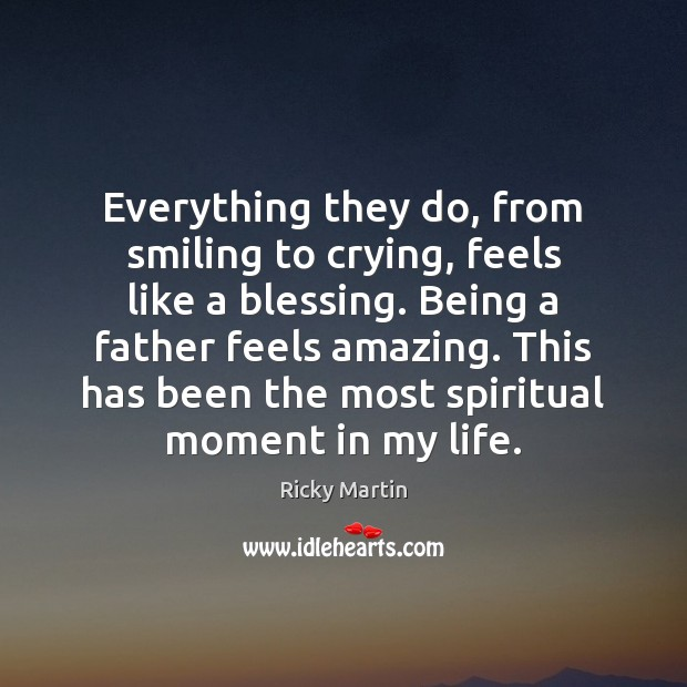 Everything they do, from smiling to crying, feels like a blessing. Being Image