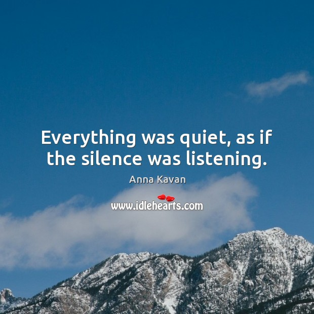 Image, Everything was quiet, as if the silence was listening.