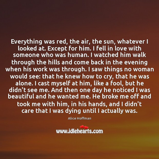 Everything was red, the air, the sun, whatever I looked at. Except Image