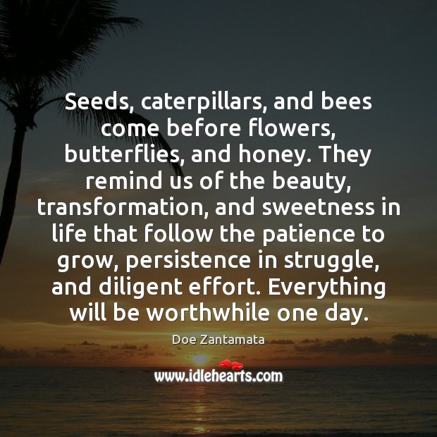 Everything will be worthwhile one day. Effort Quotes Image