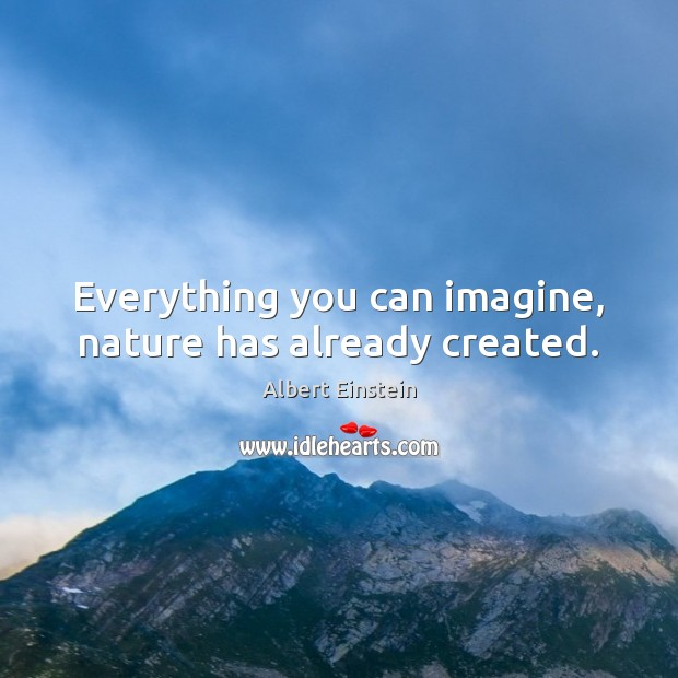 Image, Everything you can imagine, nature has already created.